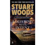 Loitering With Intent by Woods, Stuart (Author), 9780451228567