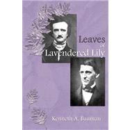 Leaves of Lavendered Lily by Bauman, Kenneth Andrew, 9780805988567