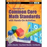 Teaching the Common Core Math Standards with Hands-On Activities, Grades 6-8 by Muschla, Judith A.; Muschla, Gary Robert; Muschla, Erin, 9781118108567