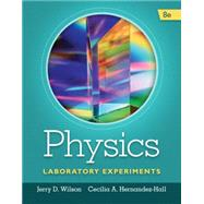 Physics Laboratory Experiments by Wilson, Jerry D.; Hernández-Hall, Cecilia A., 9781285738567