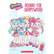 Hooray for Shoppywood! (Shopkins: Shoppies) by Katschke, Judy, 9781338128567