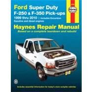 Ford Super Duty Pick-ups And Excursion Automotive Repair Manual: Ford Super Duty F-250 And F-350 1999 Through 2010, Ford Excursion 200 Through 2005