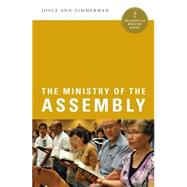 The Ministry of the Assembly by Zimmerman, Joyce Ann, 9780814648568