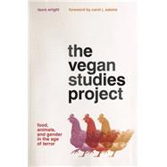 The Vegan Studies Project by Wright, Laura; Adams, Carol J., 9780820348568
