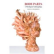 Body Parts by Roberts, Michelle Voss, 9781506418568