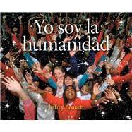 Yo soy la humanidad by Bennett, Jeffrey, 9781937548568