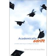 Academically Adrift: Limited Learning on College Campuses by Arum, Richard, 9780226028569