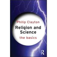 Religion and Science: The Basics by Clayton; Philip, 9780415598569