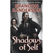 Shadows of Self A Mistborn Novel by Sanderson, Brandon, 9780765378569