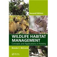 Wildlife Habitat Management: Concepts and Applications in Forestry, Second Edition by McComb; Brenda C., 9781439878569