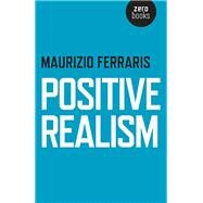 Positive Realism by Ferraris, Maurizio, 9781782798569