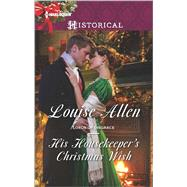 His Housekeeper's Christmas Wish by Allen, Louise, 9780373298570