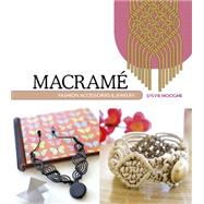 Macrame Fashion Accessories & Jewelry by Hooghe, Sylvie, 9780764348570