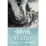 The Myth of Water by Thompson, Jeanie, 9780817358570