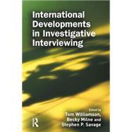 International Developments in Investigative Interviewing by Williamson,Tom, 9781138878570