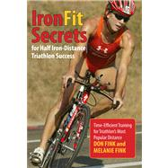 Be Iron Fit, 2nd Time-Efficient Training Secrets for Ultimate Fitness by Fink, Don, 9781599218571