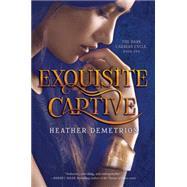 Exquisite Captive by Demetrios, Heather, 9780062318572