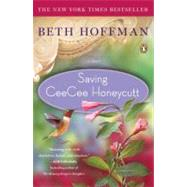 Saving CeeCee Honeycutt A Novel by Hoffman, Beth, 9780143118572