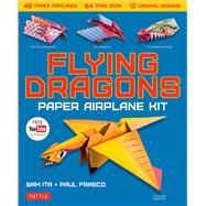 Flying Dragons Paper Airplane Kit by Ita, Sam; Frasco, Paul, 9780804848572