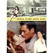 Errol Flynn Slept Here : The Flynns, the Hamblens, Ricky Nelson, and the Most Notorious House in Hollywood by Unknown, 9780971168572