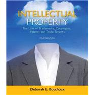 Intellectual Property The Law of Trademarks, Copyrights, Patents, and Trade Secrets by Bouchoux, Deborah E., 9781111648572