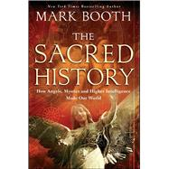 The Sacred History by Booth, Mark, 9781451698572