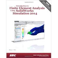 Introduction to Finite Element Analysis Using Solidworks Simulation 2014 by Shih, Randy H., 9781585038572