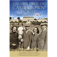The Children of Castletown House by Conolly-carew, Sarah; Guinness, Desmond; Conolly-carew, Diana; Conolly-carew, Patrick; Conolly-carew, Gerald, 9781845888572