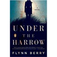 Under the Harrow by Berry, Flynn, 9780143108573