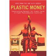 Plastic Money by Rona-Tas, Akos; Guseva, Alya, 9780804768573