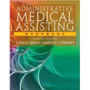 Workbook for French/Fordney's Administrative Medical Assisting, 7th by French, Linda L.; Fordney, Marilyn T., 9781133278573