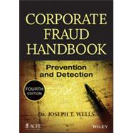 Corporate Fraud Handbook Prevention and Detection by Wells, Joseph T., 9781118728574