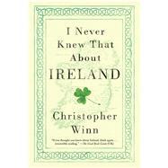 I Never Knew That About Ireland by Winn, Christopher; Osawa, Mai, 9781250088574