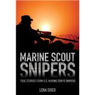 Marine Scout Snipers by Sisco, Lena, 9781493018574