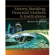 Money Banking Financial Markets And Institutions by Brandi, 9780538748575