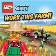 LEGO City: Work This Farm! by Steele, Michael Anthony, 9780545298575