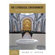The Liturgical Environment: What the Documents Say by Boyer, Mark G., 9780814648575