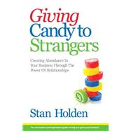 Growing Your Business Can Be As Fun & Easy As Giving Candy to Strangers by Holden, Stan, 9781629038575