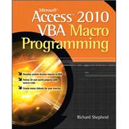 Microsoft Access 2010 VBA Macro Programming by Shepherd, Richard, 9780071738576