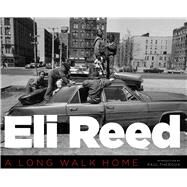 Eli Reed: A Long Walk Home by Reed, Eli; Theroux, Paul, 9780292748576