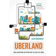 Uberland by Rosenblat, Alex, 9780520298576