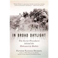 In Broad Daylight by Desbois, Patrick; Umansky, Andrej; Reyl, Hilary; Barksdale, Calvert, 9781628728576