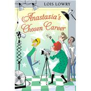 Anastasia's Chosen Career by Lowry, Lois, 9780544668577
