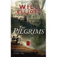 The Pilgrims A Novel by Elliott, Will, 9780765368577
