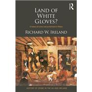 Land of White Gloves?: A history of crime and punishment in Wales by Ireland; Richard, 9781138288577