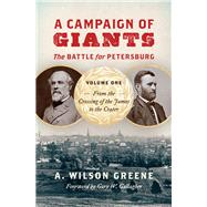 A Campaign of Giants by Greene, A. Wilson; Gallagher, Gary W., 9781469638577