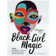 Black Girl Magic by Woods, Jamila; Browne, Mahogany L.; Simmonds, Idrissa; Smith, Patricia, 9781608468577