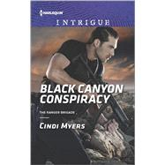Black Canyon Conspiracy by Myers, Cindi, 9780373698578