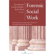 Forensic Social Work: Psychosocial and Legal Issues in Diverse Practice Settings by Maschi, Tina, 9780826118578