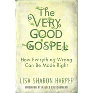 The Very Good Gospel by HARPER, LISA SHARONBRUEGGEMANN, WALTER, 9781601428578